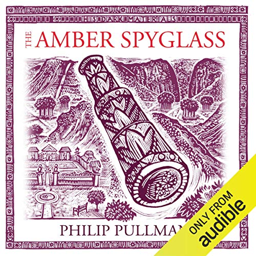 The Amber Spyglass: His Dark Materials Trilogy, Book 3                   By:                                                                                                                                 Philip Pullman                               Narrated by:                                                                                                                                 Philip Pullman,                                                                                        cast                      Length: 14 hrs and 52 mins     3,552 ratings     Overall 4.7