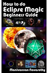How to do Eclipse Magic - Beginners Guide Kindle Edition