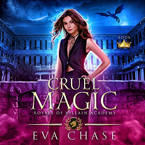 Royals of Villain Academy 01 - Cruel Magic - Eva Chase