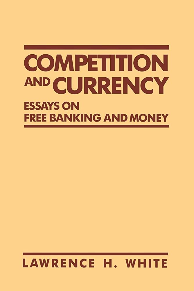 下にゲスト引っ張るCompetition and Currency: Essays on Free Banking and Money (Cato Institute Book Series)
