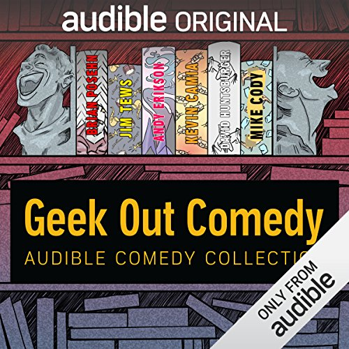 Audible Comedy Collection: Geek Out Comedy audiobook cover art