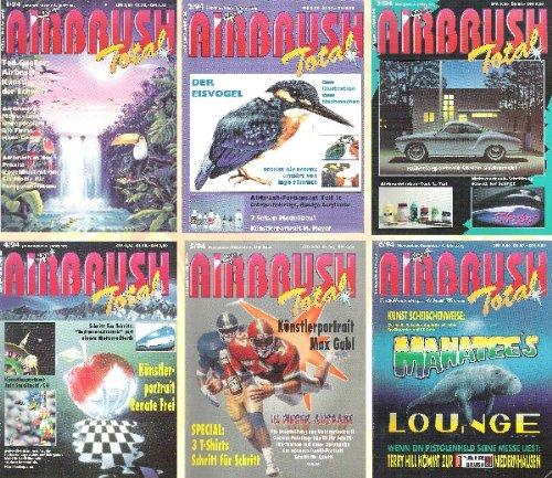 AIRBRUSH-Total - Das Magazin für die Spritzpistole - Deutschlands einzigstes Airbrush-Magazin 1994, 6 Hefte (1/94, 2/94, 3/94, 4/94, 5/94, 6/94) KOMPLETTER JAHRGANG 1994