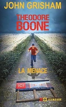Théodore Boone - La menace (French Edition)