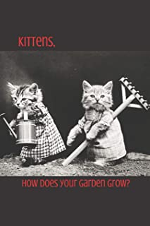 Kittens, How Does Your Garden Grow?: Blank Line Journal