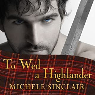 To Wed a Highlander     McTiernay Brothers, Book 2              By:                                                                                                                                 Michele Sinclair                               Narrated by:                                                                                                                                 Anne Flosnik                      Length: 11 hrs and 31 mins     342 ratings     Overall 4.4