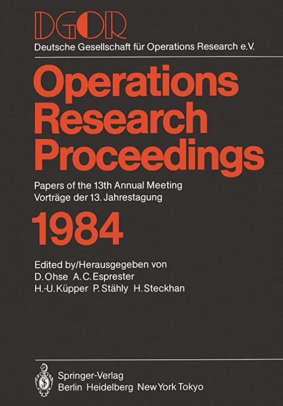 DGOR: Papers of the 13th Annual Meeting / Vortr?ge der 13. Jahrestagung (Operations Research Proceedings) (German and English Edition)