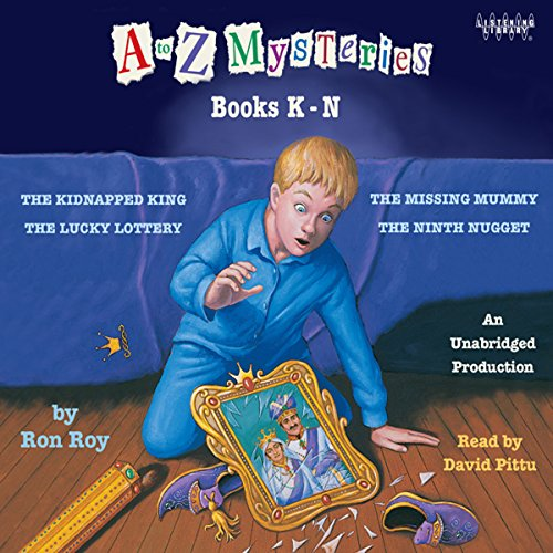 A to Z Mysteries: Books K-N: The Kidnapped King; The Lucky Lottery; The Missing Mummy; The Ninth Nugget