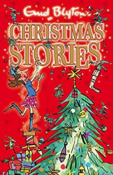 Enid Blyton's Christmas Stories: Contains 25 classic tales (Bumper Short Story Collections) by [Enid Blyton]