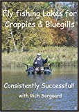 Fly Fishing Lakes for Crappies and Bluegills