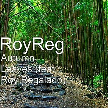 Autumn Leaves (feat. Roy Regalado)