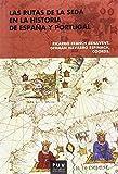 Rutas de la seda en la historia de España y Portugal,Las