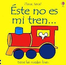 Este No Es Mi Tren: Tiene Las Ruedas Lisas (Toca, Toca!) (Spanish Edition)