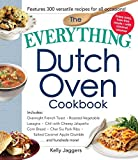 The Everything Dutch Oven Cookbook: Includes Overnight French Toast, Roasted Vegetable Lasagna,...