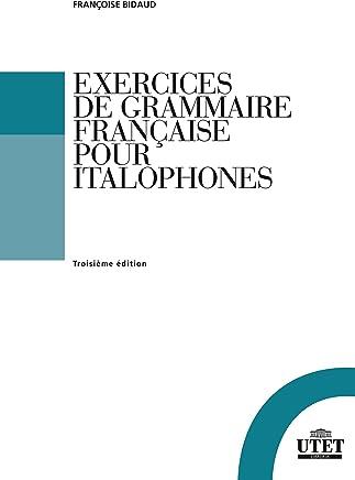 Exercises de grammaire française pour italophones [Lingua francese]