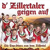 D' Zillertaler geigen auf - Die Top-Stars aus dem Zillertal