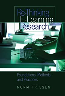 Re-Thinking E-Learning Research: Foundations, Methods, and Practices (Counterpoints)