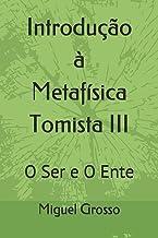 Introdução à Metafísica Tomista 3: O Ser e O Ente