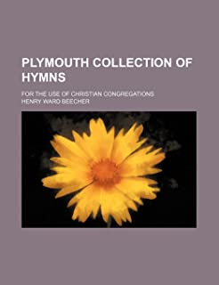 Plymouth Collection of Hymns; For the Use of Christian Congregations
