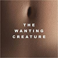 Wanting Creature