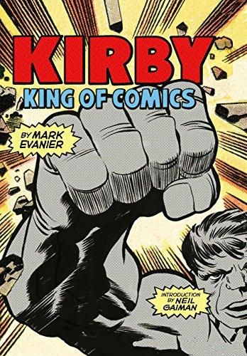 Kirby: King of Comics (Anniversary Edition)