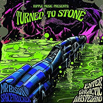 Turned To Stone Chapter 1: Enter The Galactic Wasteland