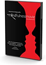 The Mindfulness Movie - The Original Film About Mindfulness and the Brain.