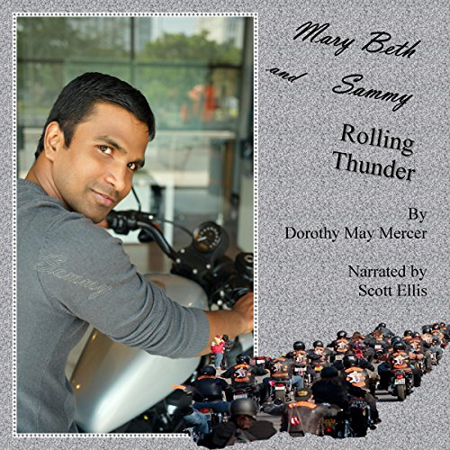 Mary Beth and Sammy: Rolling Thunder     McBride Romance & Suspense, Book 3              By:                                                                                                                                 Dorothy May Mercer                               Narrated by:                                                                                                                                 Scott Ellis                      Length: 9 hrs and 11 mins     Not rated yet     Overall 0.0