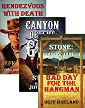 Stone: Bounty Hunter Package #1: Bad Day for the Hangman, Canyon of the Gun, Rendezvous With Death: Stone: Bounty Hunter:1,2, 3: Western Adventures of Deputy U S Marshal and Bounty Hunter Jake Stone