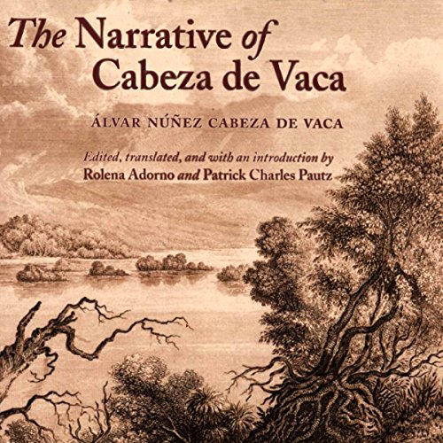 The Narrative of Cabeza de Vaca audiobook cover art