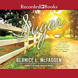 Sugar                   By:                                                                                                                                 Bernice L. McFadden                               Narrated by:                                                                                                                                 Myra Lucretia Taylor                      Length: 8 hrs and 44 mins     325 ratings     Overall 4.6