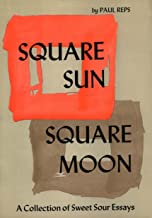 Square Sun, Square Moon: A Collection of Sweet Sour Essays