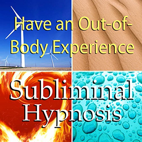 Have an Out-of-Body Experience Subliminal Affirmations audiobook cover art