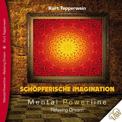 Schöpferische Imagination (Mental Powerline - Relaxing Dream) Titelbild