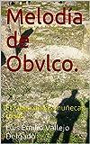 Melodía de Obvlco.: El juego de las muñecas rusas (Trilogía de Cerrillo Blanco nº 3)