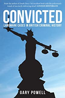 Convicted: Landmark Cases in British Criminal History