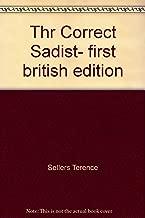 Thr Correct Sadist- first british edition