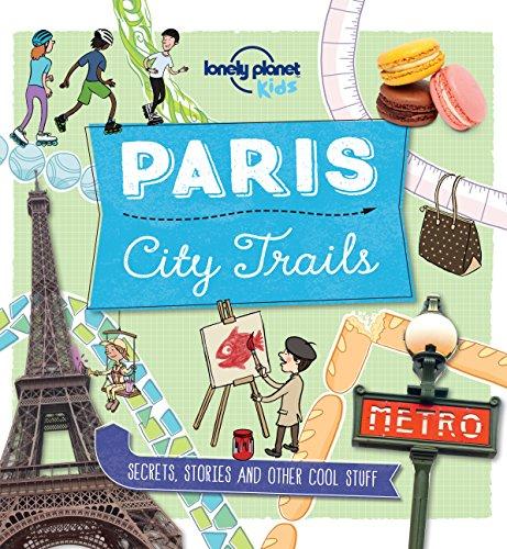 City Trails - Paris (Lonely Planet Kids) (English Edition)