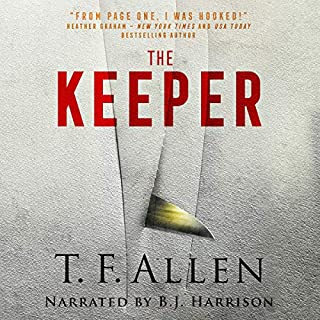 The Keeper                   By:                                                                                                                                 T. F. Allen                               Narrated by:                                                                                                                                 B. J. Harrison                      Length: 8 hrs and 6 mins     12 ratings     Overall 4.8
