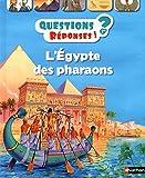 L'Égypte des pharaons -...