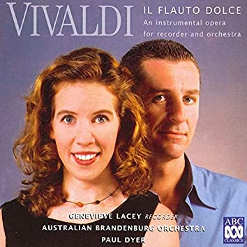Vivaldi: Il Flauto Dolce – An Instrumental Opera For Recorder And Orchestra