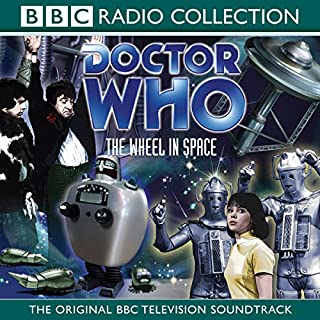 Doctor Who: The Wheel in Space (2nd Doctor TV Soundtrack)                   By:                                                                                                                                 David Whitaker                               Narrated by:                                                                                                                                 Patrick Troughton,                                                                                        Full Cast                      Length: 2 hrs and 22 mins     46 ratings     Overall 4.7