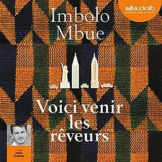 Voici venir les rêveurs                   De :                                                                                                                                 Imbolo Mbue                               Lu par :                                                                                                                                 Julien Chatelet                      Durée : 11 h et 56 min     12 notations     Global 4,2
