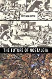 Future of Nostalgia - Svetlana Boym