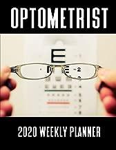 Optometrist 2020 Weekly Planner: A 52-Week Calendar For Eye Doctors