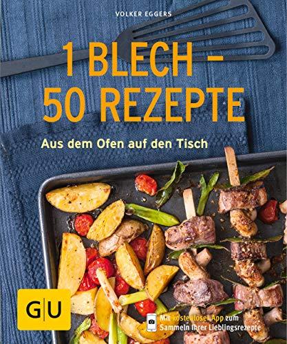 1 Blech - 50 Rezepte: Aus dem Ofen auf den Tisch (GU KüchenRatgeber)