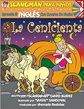LA CENICIENTA (Nivel 1): Aprende INGLES Con Cuentos de Hadas (Slangman Para Ninos: Nivel 1) (Spanish and English Edition)