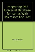 Integrating DB2 Universal Database for Iseries With Microsoft Ado .net