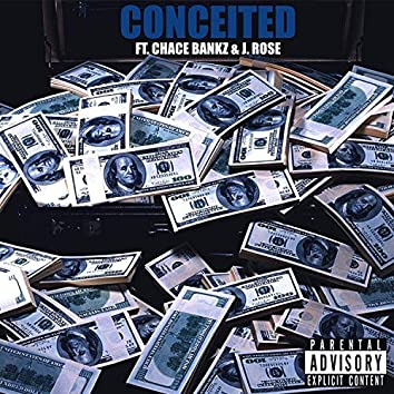 Conceited (feat. Chace Bankz & J. Rose)