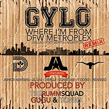 Where I'm from DFW Metroplex (Dallas, Fort Worth, Arlington) [Remix] [feat. Junior Hawkins, Lil Cas, Deville, Suave Dre, V Dogg & Pikahsso]