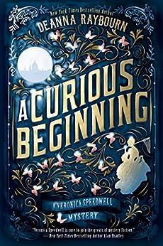 A Curious Beginning (A Veronica Speedwell Mystery Book 1) by [Deanna Raybourn]